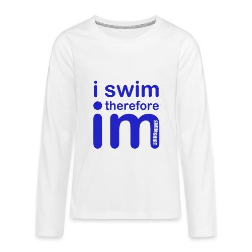 I swim therefore IM JNR - Teenagers' Premium Longsleeve Shirt