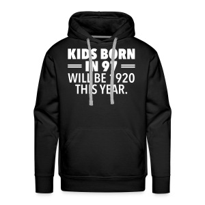 Kids Born In 97 Will Be 1920 This Years. Sweat-shirts - Sweat-shirt à capuche Premium pour hommes