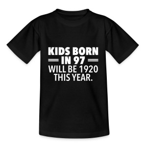 Kids Born In 97 Will Be 1920 This Years. T-Shirts - Teenager T-Shirt