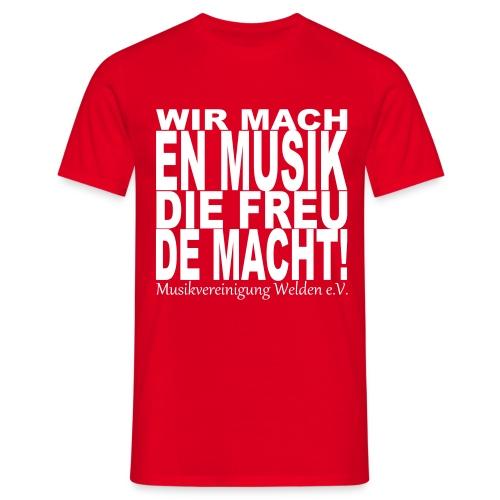 T-Shirt Wir machen Musik die freude macht - Männer T-Shirt