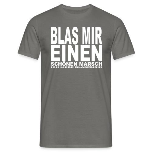 Blas mir einen schönen Marsch - Männer T-Shirt