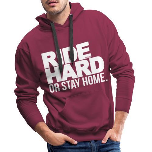 Hoodie: Ride Hard - Männer Premium Hoodie