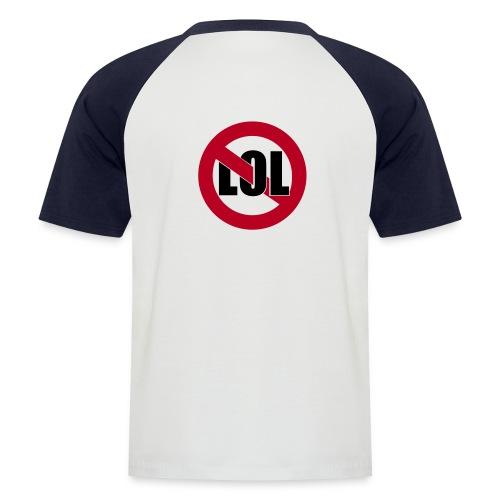 Männer Baseball-T-Shirt - Du findest es lol? Dann kauf dir dein LOL T-Shirt.