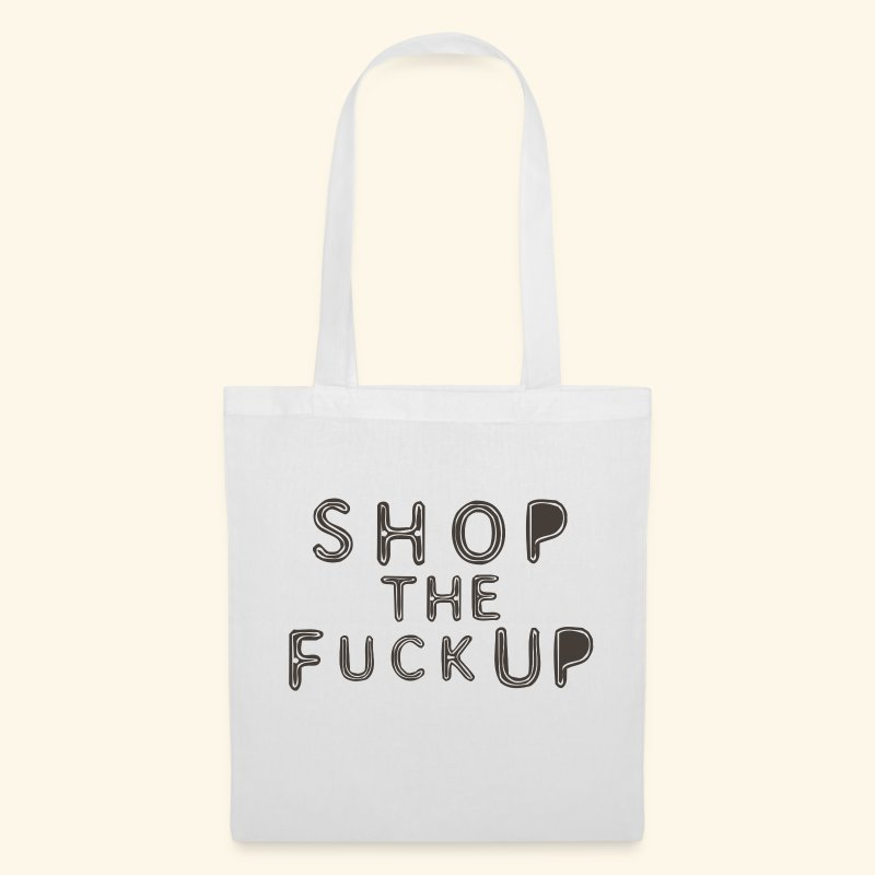 SHOP THE FUCK UP - Tote Bag