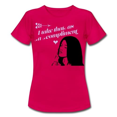 As a compliment - Frauen T-Shirt
