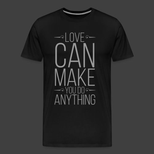 Love Can Make - Men's Premium T-Shirt