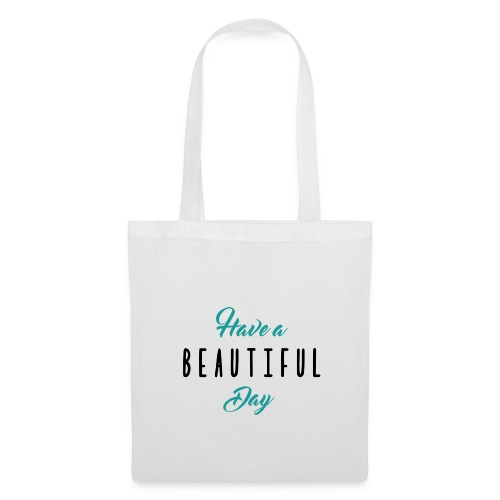 Tote bag / Have a beautiful day - Tote Bag