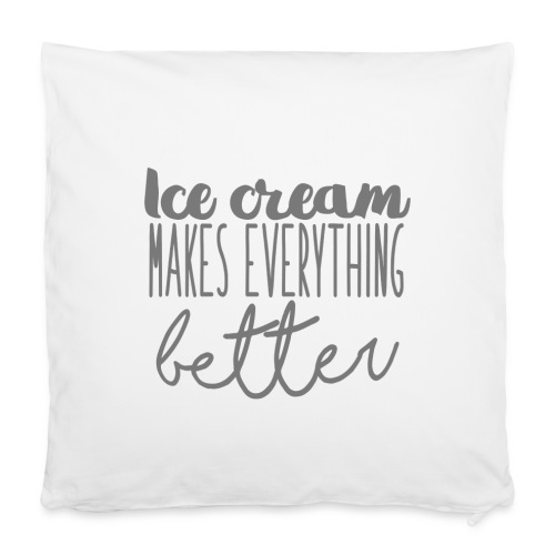 Ice Cream Makes Everything Better - Funda de almohada 40 x 40 cm