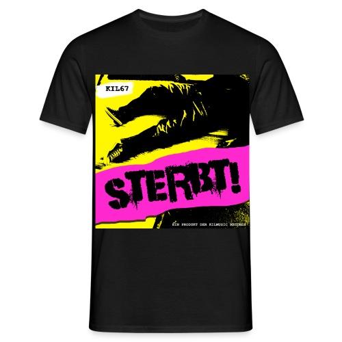 KIL67 - Sterbt! - Männer T-Shirt