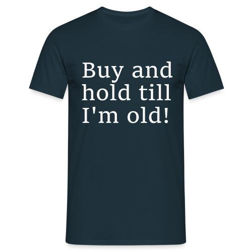 Buy & Hold - Männer T-Shirt