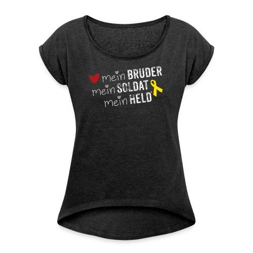 Mein Bruder, mein Soldat, mein Held  - Frauen T-Shirt mit gerollten Ärmeln