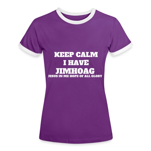 JIMHOAG(JESUS IN ME HOPE OF ALL GLORY TEE) - Women's Ringer T-Shirt