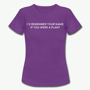 Remember my name Freefit - Women's T-Shirt