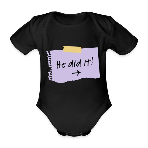 Baby One-Piece He did it - Organic Short-sleeved Baby Bodysuit