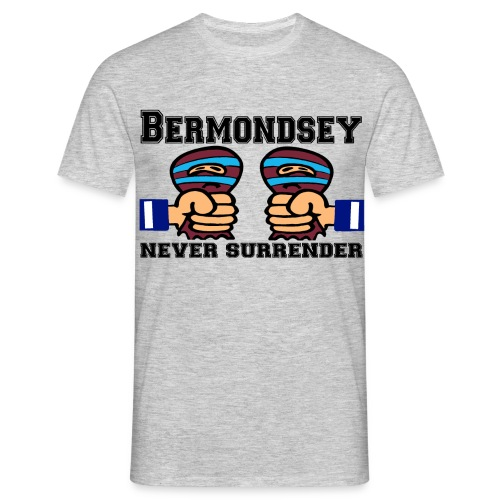 Bermondsey Never Surrender - Men's T-Shirt