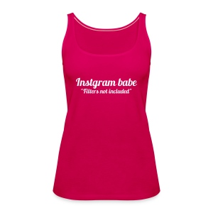 Filters not included - Women's Premium Tank Top