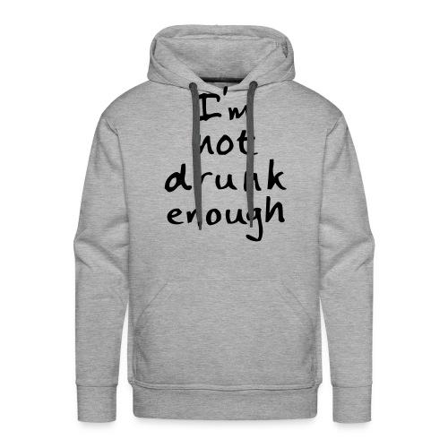 I'm Not Drunk Enough - Premiumluvtröja herr