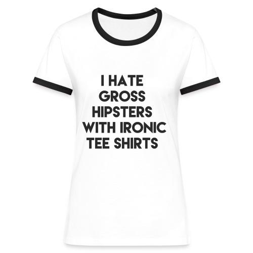 I hate gross hipsters - T-shirt contrasté Femme