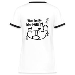 Reitershirt Frauen Kontrast Was heißt hier FAUL?! - Frauen Kontrast-T-Shirt