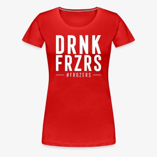 DRINK FROZERS - Frauen - rot - Frauen Premium T-Shirt