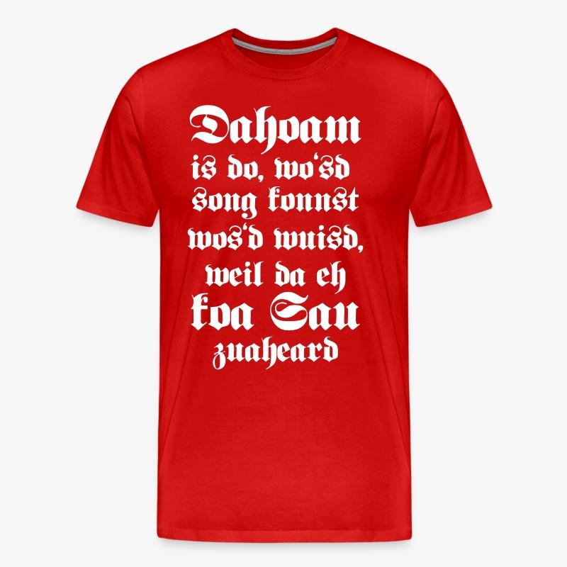 21 dahoam is do daheim ist da bayerische sprüche t shirt