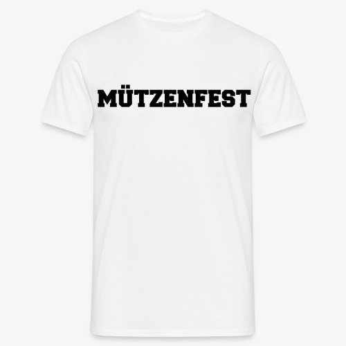 Mützenfest (für Herren) - Männer T-Shirt