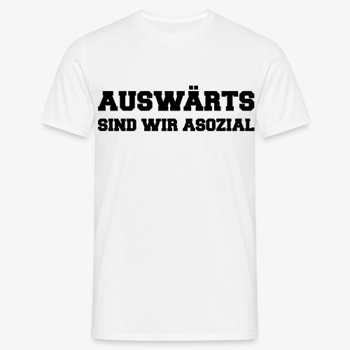Auswärts sind wir asozial (für Herren) - Männer T-Shirt