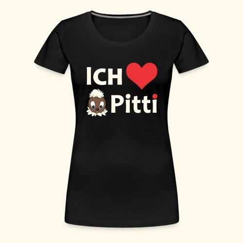 Frauen Premium T-Shirt Ich liebe Pitti - Frauen Premium T-Shirt