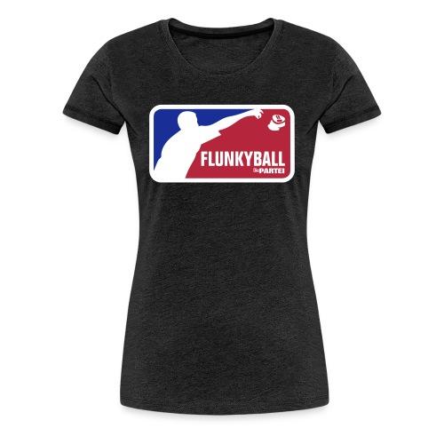 Flunkyball Damenshirt - Frauen Premium T-Shirt