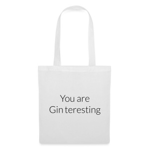 You are Ginteresting - Stoffbeutel