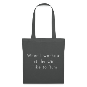 When I workout at the Gin I like to Rum - Stoffbeutel