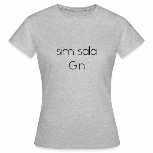sim sala Gin - Frauen T-Shirt