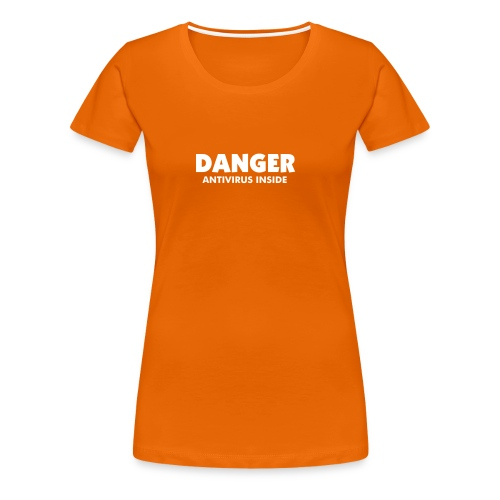 T-Shirt Slim Woman - DANGER Antivirus - Women's Premium T-Shirt