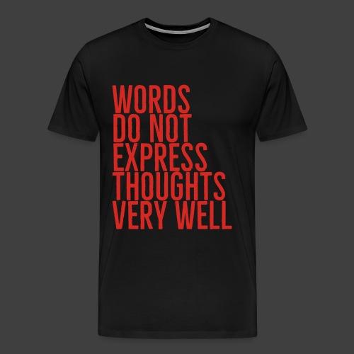 Words Do Not Express - Men's Premium T-Shirt