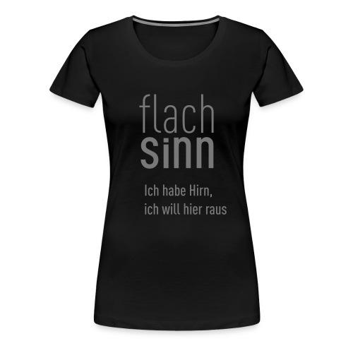 Flachsinn T-Shirt Women - Frauen Premium T-Shirt