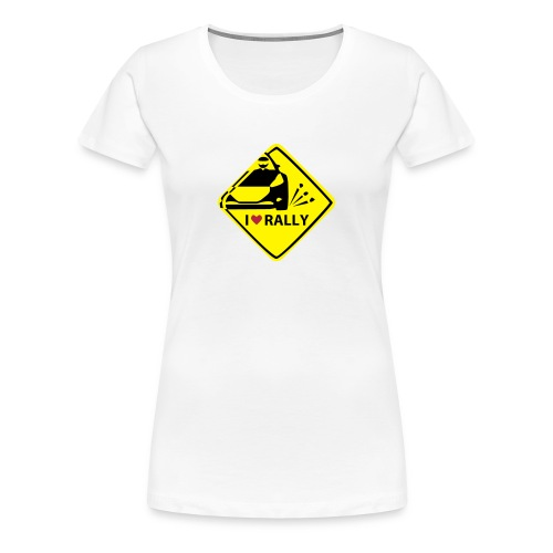I like rally T-Shirt (Girls) - Frauen Premium T-Shirt