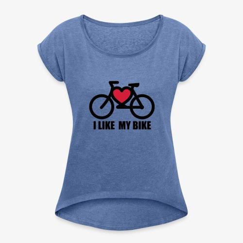 I like my bike-Para mujer - Camiseta con manga enrollada mujer