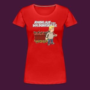 Amoklauf in der Waldorfschule - Frauen Premium T-Shirt