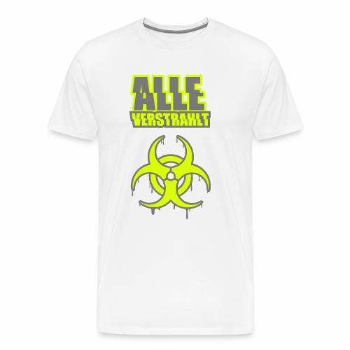 Alle verstrahlt - T-Shirt - Männer Premium T-Shirt