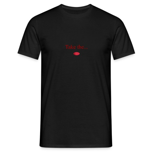 Take The Red Pill - Men's T-Shirt