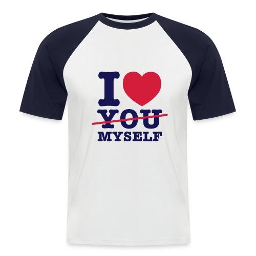 I LOVE MYSELF - Männer Baseball-T-Shirt
