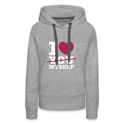 I LOVE MYSELF - Frauen Premium Hoodie