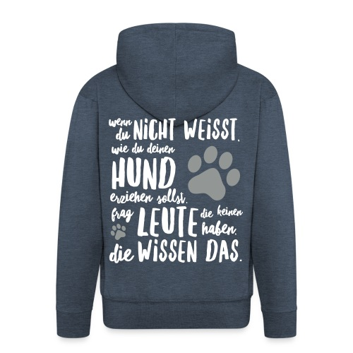 Männer Premium Kapuzenjacke - Hunde erziehen  - Männer Premium Kapuzenjacke