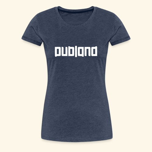 Dubland Sister, White Logo - Premium-T-shirt dam