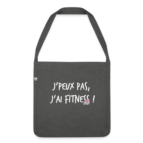 sac en toile - j'peux pas j'ai Fitness - idée cadeau Fête des mères - Sac bandoulière 100 % recyclé