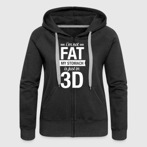 I'm Not Fat, My Stomach Is Just In 3D Pullover & Hoodies - Frauen Premium Kapuzenjacke