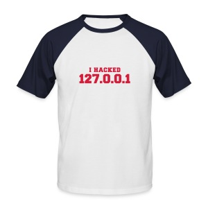 I HACKED 127.0.0.1 - Männer Baseball-T-Shirt