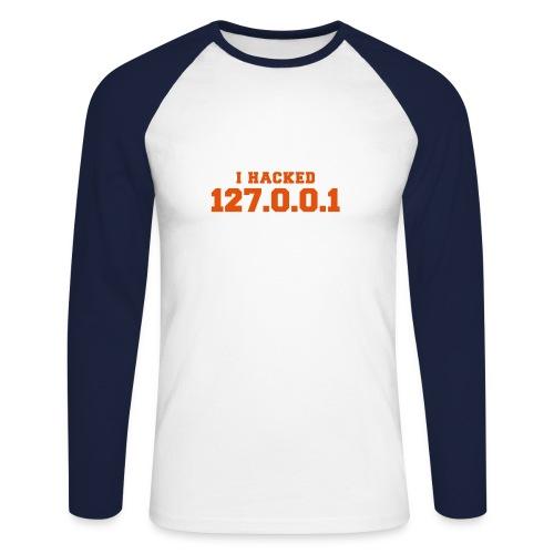 I HACKED 127.0.0.1 - Männer Baseballshirt langarm