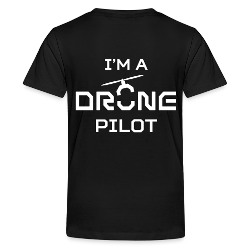 T-shirt: I'm a Drone Pilot (teen) | Black - Teenager Premium T-shirt
