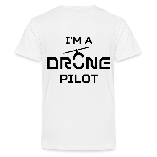 T-shirt: I'm a Drone Pilot (teen) | White - Teenager Premium T-shirt